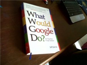 What Would Google Do - by Jeff Jarvis