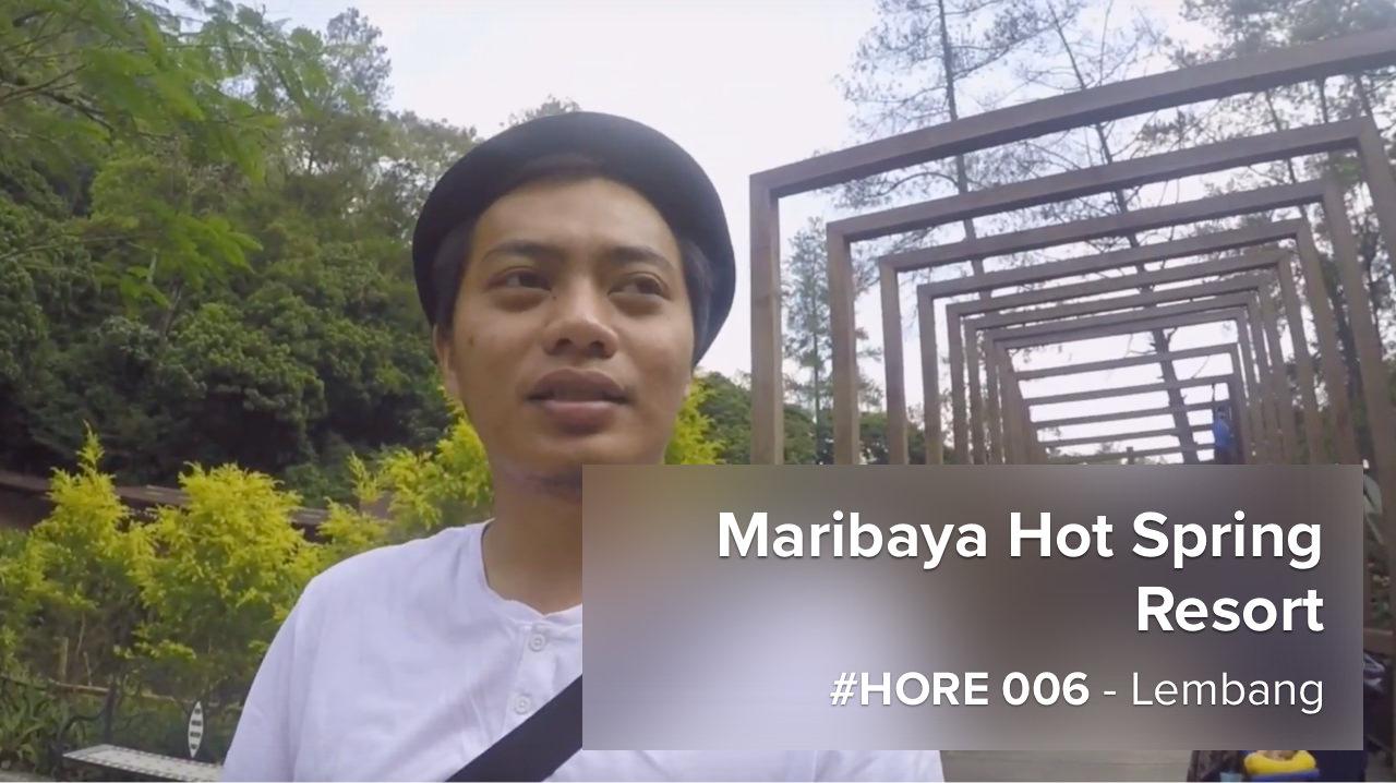 #HORE 006 – Jalan-Jalan ke Maribaya Resort, Lembang