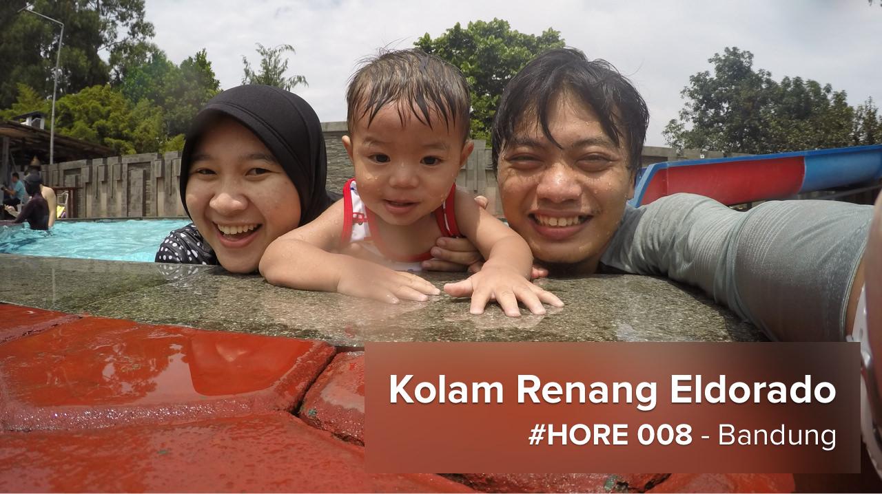 #HORE 008 – Berenang di Eldorado, Bandung