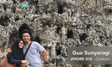 #HORE 012 – GUA SUNYARAGI, CIREBON