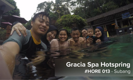 #HORE 013 – Gracia Spa Hotspring, Subang