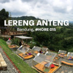 #HORE 015 – Lereng Anteng Panoramic Coffee, Bandung