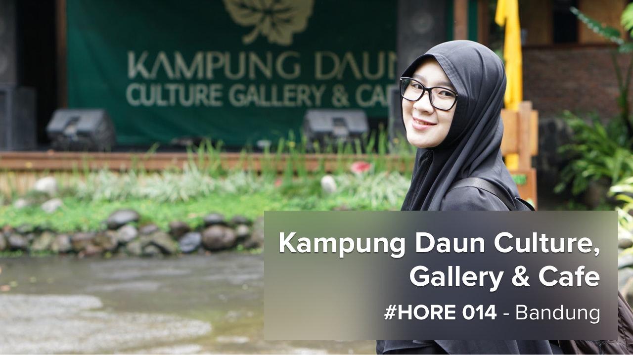 #HORE 014 – Kampung Daun Cafe