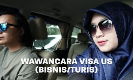 Wawancara Visa US (Turis/Bisnis) | Eps. 17