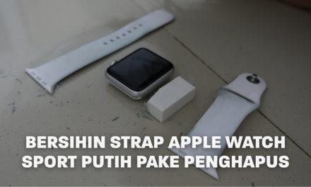 Bersihin Strap Apple Watch Sport Putih Pake Penghapus | Eps. 22